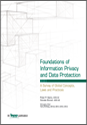 Foundations of Information Privacy and Data Protection: A Survey of Global Concepts, Laws and Practices